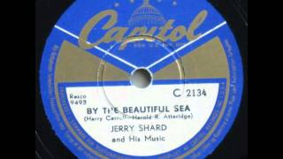 By the Beautiful Sea - Jerry Shard and his Music 1952