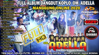 Download OM ADELLA FULL ALBUM  TERBARU 2020 - DHEHAN AUDIO -  MP Pro Season8