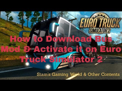 How To Download Bus Mod & Activate It On Euro Truck Simulator 2