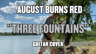 August Burns Red - Three Fountains (Guitar Cover)