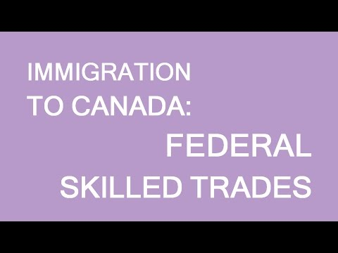 Federal Skilled Trades Immigration Canada. LP Group