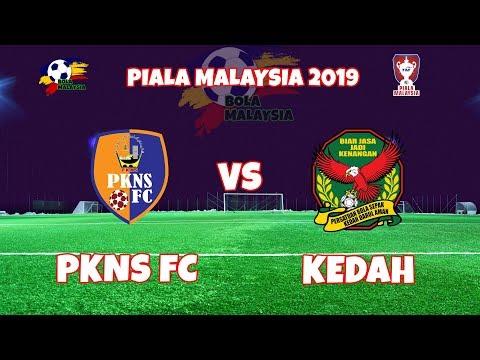 PIALA MALAYSIA 2019 - PKNS [1] VS KEDAH [1]