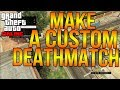 "GTA 5 ONLINE: HOW TO USE ""CONTENT CREATOR"" GUIDE! CUSTOM DEATHMATCH TUTORIAL [GTA V MULTIPLAYER]"