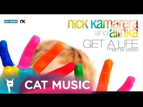 Nick Kamarera & Alinka - Get A Life (Mama Yette) Official Single