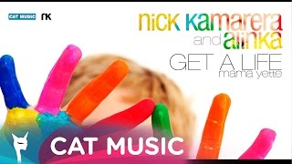 Nick Kamarera & Alinka - Get A Life (Mama Yette) Official Single