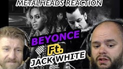 Beyonce? | BEYONCE - DONT HURT YOURSELF - Ft. Jack White | Metalheads Reaction