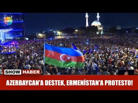Azerbaycan'a Destek, Ermenistan'a Protesto!
