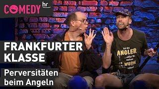 Frankfurter Klasse: Wer babbelt, fängt Fische! Angeln auf Hessisch