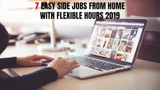 7 Easy Side Jobs from Home with Flexible Hours 2019