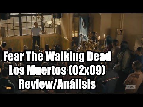 Fear The Walking Dead Temporada 2 Capítulo 9 - Los Muertos (Review/Análisis)