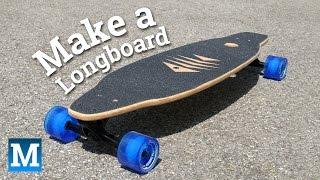 How to Make a Longboard Skateboard