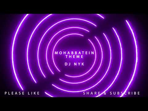 Mohabatein Theme - DJ NYK