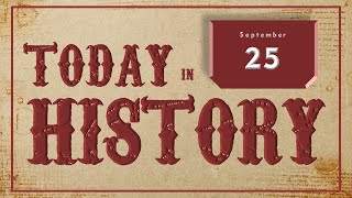 On This Day | Today in History | September 25 | Historical Events on September 25 around the World