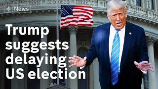 Donald Trump suggests delaying US election