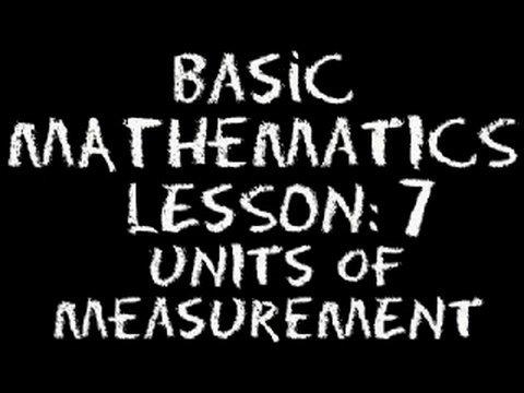 Basic Math: Lesson 7 - Units of Measurement