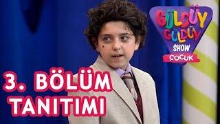 Güldüy Güldüy Show Çocuk 3. Bölüm Tanıtımı