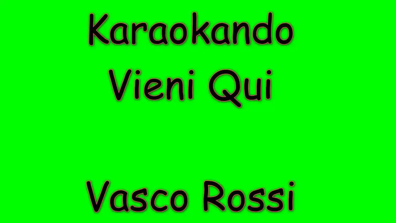 timeless design fd568 73d30 Karaoke Italiano - Vieni Qui - Vasco Rossi ( Testo )