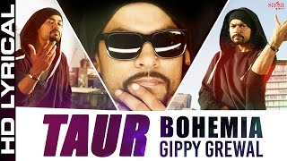Bohemia - Taur | Lyrical | Bohemia, Gippy Grewal || Latest Punjabi Songs 2015 || Bohemia Rap Full