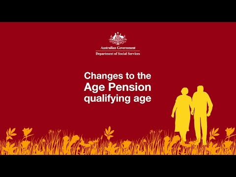 Changes to the Age Pension qualifying age