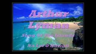 Arthur Lyman - Song Of The Islands