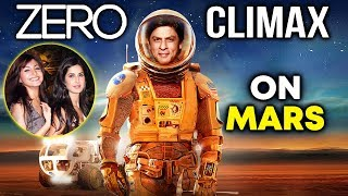 ZERO Climax Scene Will Be On MARS | Shahrukh Khan, Katrina Kaif, Anushka Sharma