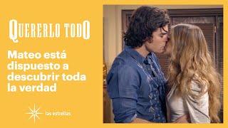 Quererlo todo: Mateo sospecha que Valeria fue amenazada por Leonel | C-105 | Las Estrellas