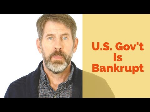 Why the U.S. Government Is Bankrupt | The National Debt