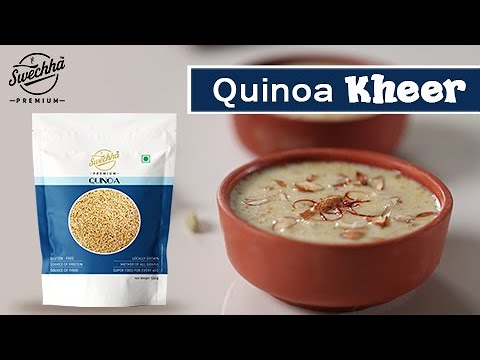 Quinoa Kheer | Swechha Premium | Healthy Recipes