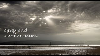 Gray end - LAST ALLIANCE [Me and your Borderline] Pagina en Faceboo...