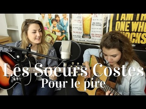 Les Soeurs Costes - Pour le pire (remix Orelsan)