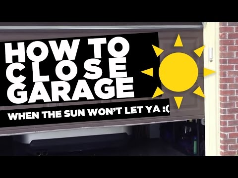 How To Close Garage Door When The Sun Won't Let You