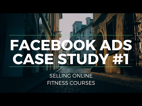 Facebook Ads Case Study 2017: Selling Online Fitness Courses (#1)