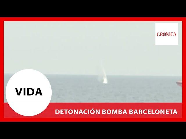 Así ha sido la detonación de la bomba de la Barceloneta