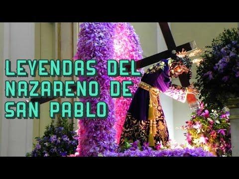 Leyendas del Nazareno de San Pablo - Especial Semana Santa