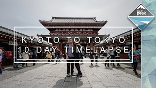 Kyoto To Tokyo [A Timelapse Of 10 Days In Japan]