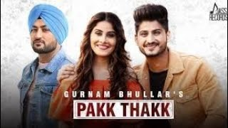 New song full HD Pakk Thakk, gurnaam bhullar