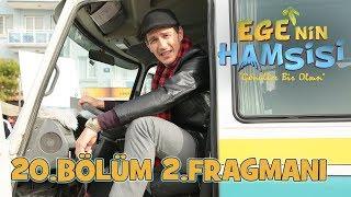 Download Video Ege'nin Hamsisi 20.Bölüm 2.Fragmanı MP3 3GP MP4