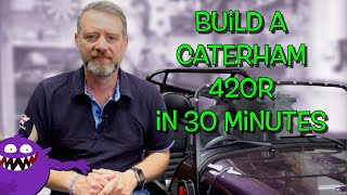 Build A Caterham 420R Kit Car In 30 Minutes // Time-lapsed of course!