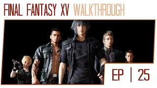 Final Fantasy 15 Walkthrough - Part 25 (PS4 Pro Gameplay High Settings)