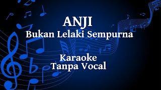 Anji - Bukan Lelaki Sempurna Karaoke