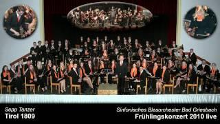 Tirol 1809 - Sinfonisches Blasorchester Bad Griesbach (2010)