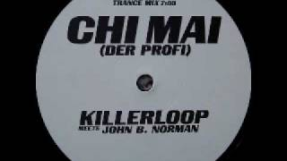 Killerloop meets John B. Norman - Chi Mai (Der Profi) (Trance Mix)