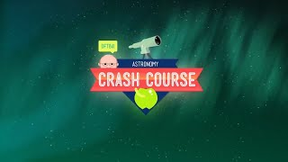 Crash Course Astronomy Preview