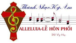 [Thánh Ca Lễ Cưới] Alleluia LỄ HÔN PHỐI | Đỗ Vy Hạ | Alleluia Le Hon Phoi | Do Vy Ha