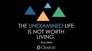 Sales motivation quote: The unexamined life is not worth living. - Socrates