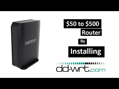 $50 To $500 Router By Installing DD-WRT