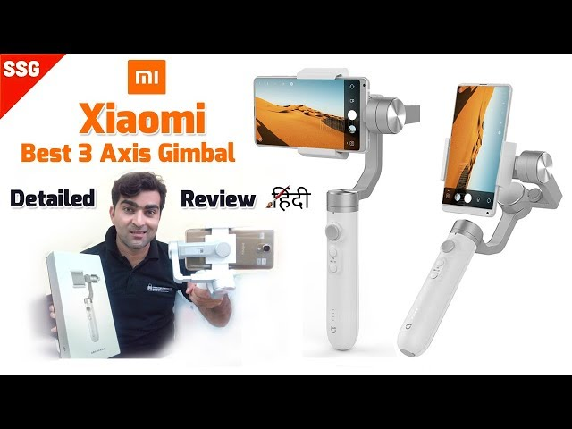Xiaomi Mijia 3 Axis Smartphone Gimbal full Detailed Review