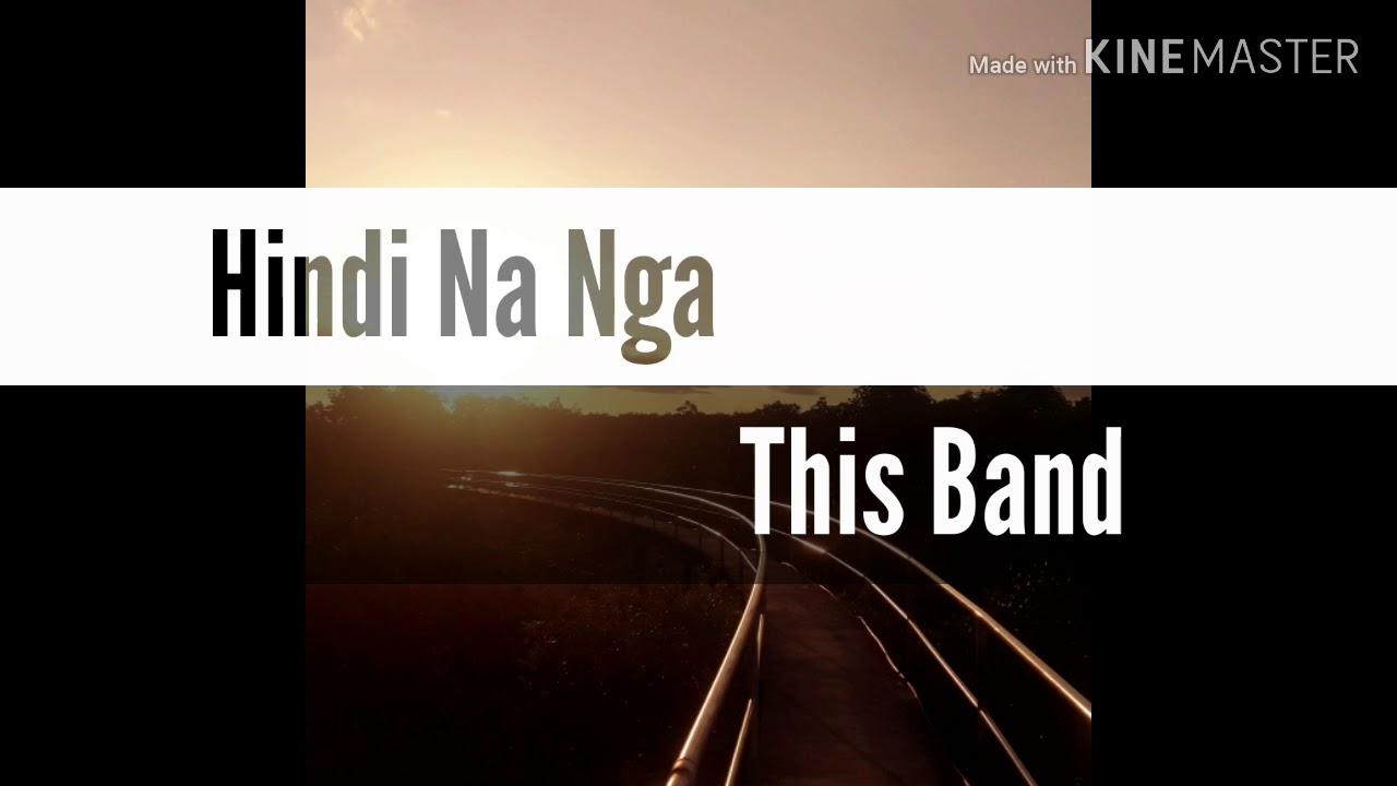 HINDI NA NGA (THIS BAND)