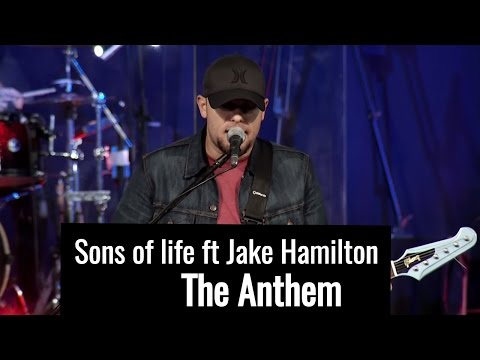 Sons of Life feat Jake Hamilton - Anthem & Great I Am