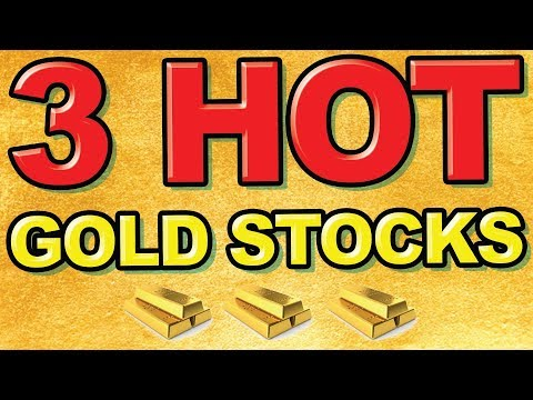3 HOT Gold Stocks For 2019